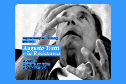 Augusto Tretti e la Resistenza. Un documentario di Lorisa Andreoli e Stefano Wiel (1995)