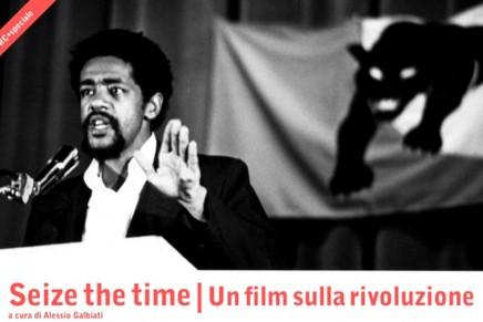 Seize the time | Un film sulla rivoluzione