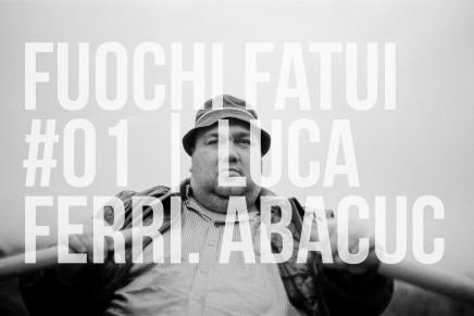 fuochi fatui #01 | Luca Ferri. Abacuc
