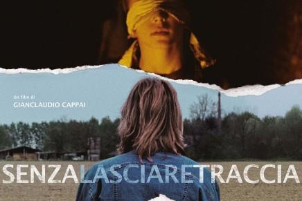 """""""Senza lasciare traccia"""" di Gianclaudio Cappai, dal 14 aprile al cinema"""