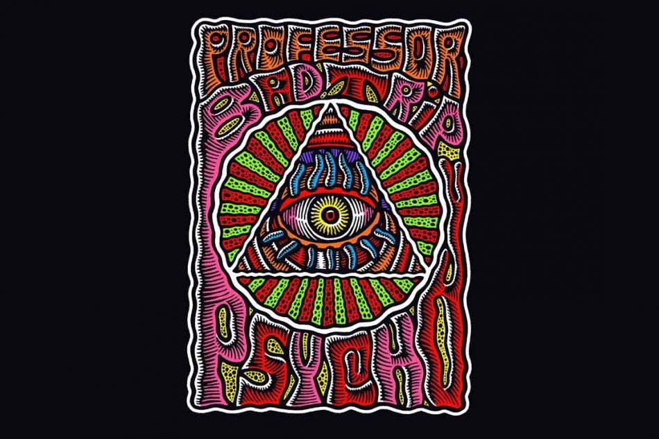 """Prof. Bad Trip. """"Psycho"""""""