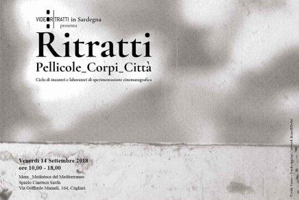 Il ritratto filmato tra archivio audio-visivo e territorio contemporaneo. Cagliari, 14.9.2018