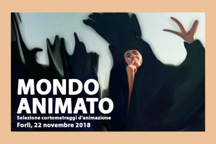 Mondo animato. Selezione cortometraggi d'animazione. Forlì, 22 novembre 2018