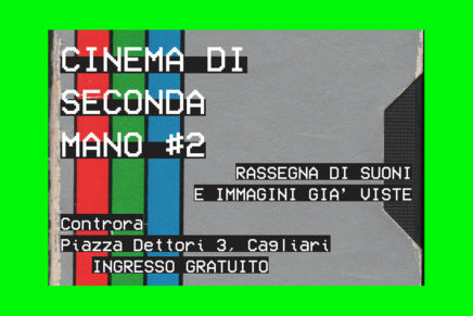 Cinema di Seconda Mano #2. Rassegna di suoni e immagini già viste