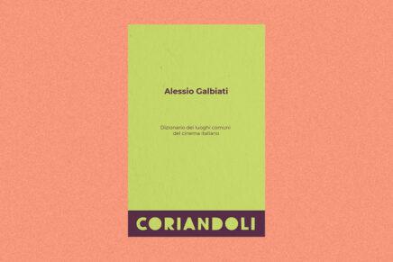 Alessio Galbiati | Dizionario dei luoghi comuni del cinema italiano